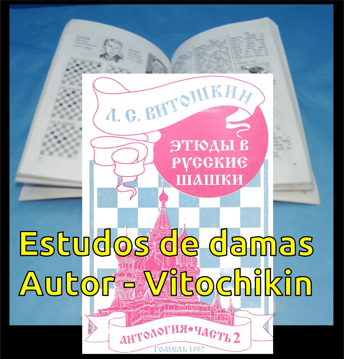 Estudos de damas Vitochikin